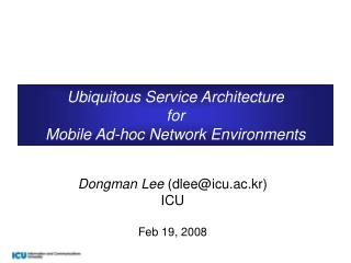 Ubiquitous Service Architecture  for   Mobile Ad-hoc Network Environments