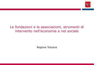 Le fondazioni e le associazioni, strumenti di intervento nell'economia e nel sociale