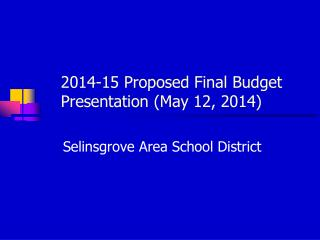 2014-15 Proposed Final Budget    Presentation (May 12, 2014)