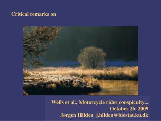 Wells et al., Motorcycle rider conspicuity... October 26, 2009
