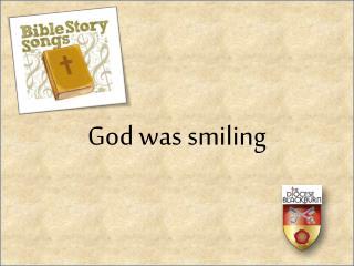 God was smiling