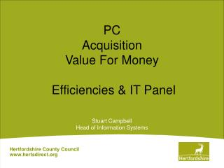 PC  Acquisition Value For Money   Efficiencies & IT Panel