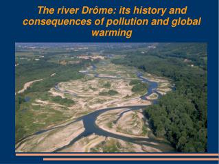 The river Drôme: its history and consequences of pollution and global warming