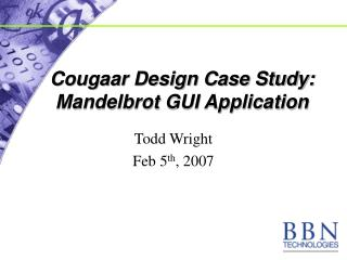 Cougaar Design Case Study: Mandelbrot GUI Application
