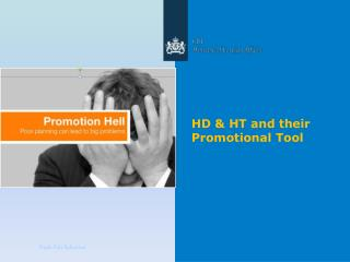 HD & HT and their Promotional Tool