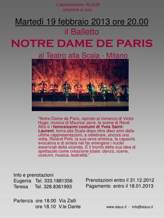 Martedì 19 febbraio 2013 ore 20.00 il Balletto NOTRE DAME DE PARIS al Teatro alla Scala - Milano