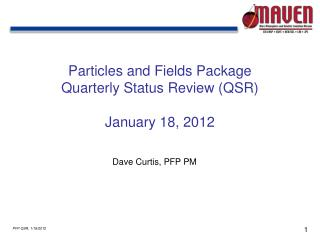 Particles and Fields Package Quarterly Status Review (QSR) January 18, 2012