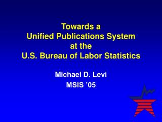 Towards a Unified Publications System at the U.S. Bureau of Labor Statistics