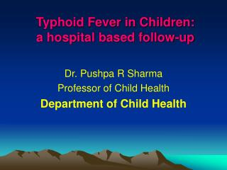 Typhoid Fever in Children: a hospital based follow-up