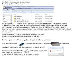 Installation des logiciels sur votre ordinateur. Ouvrir le répertoire «Chronelec»