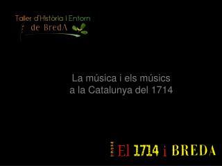 La música i els músics a la Catalunya del 1714