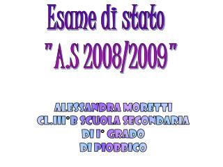 """Esame di stato   """"A.S 2008/2009"""""""