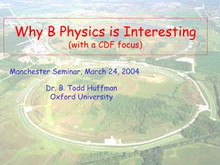 Why B Physics is Interesting (with a CDF focus)