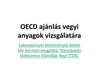 OECD ajánlás vegyi anyagok vizsgálatára