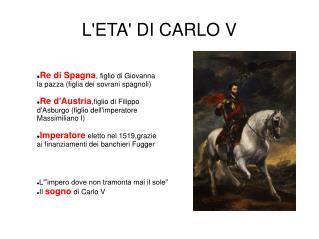 L'ETA' DI CARLO V