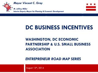 DC BUSINESS INCENTIVES Washington, dc Economic partnership & U.S. small business association