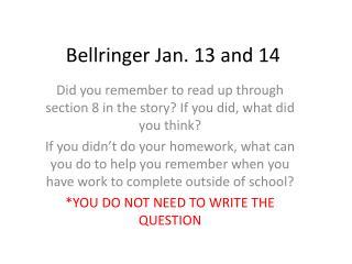Bellringer  Jan. 13 and 14