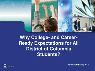 Why College- and Career-Ready Expectations for  All District of Columbia Students?