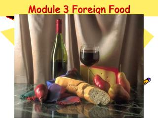 Module 3 Foreign Food