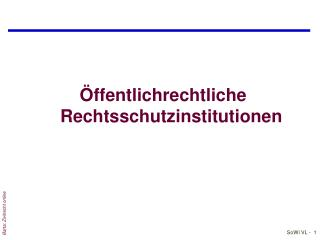 �ffentlichrechtliche Rechtsschutzinstitutionen
