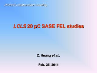 LCLS  20  pC  SASE  FEL studies