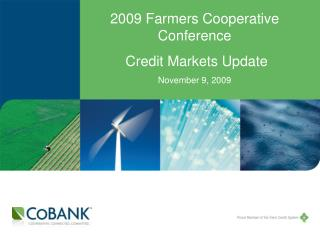 2009 Farmers Cooperative Conference  Credit Markets Update November 9, 2009