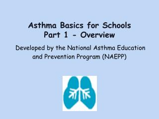 Asthma Basics for Schools  Part 1 - Overview
