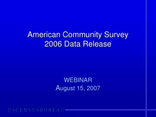 American Community Survey 2006 Data Release