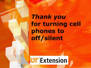 Thank you for turning cell phones to off/silent