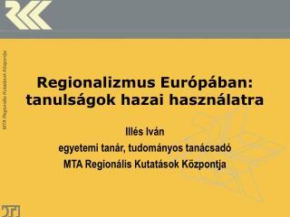 Regionalizmus Európában: tanulságok hazai használatra