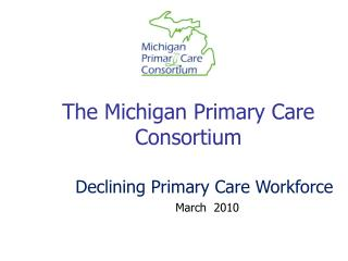 The Michigan Primary Care Consortium