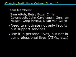 Changing Institutional Culture (Group  18)