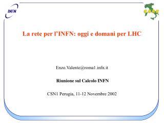 La rete per l'INFN: oggi e domani per LHC