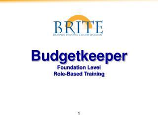 Budgetkeeper Foundation Level  Role-Based Training