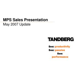 MPS Sales Presentation	 May 2007 Update