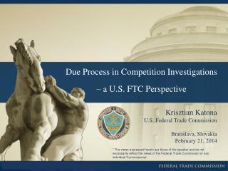 Due Process in Competition Investigations    – a U.S. FTC Perspective