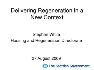 Delivering Regeneration in a New Context