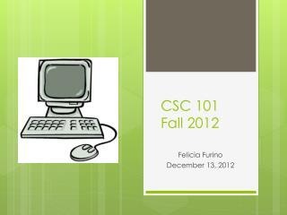 CSC 101 Fall 2012