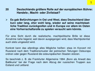 20Deutschlands größere Rolle auf der europäischen Bühne: Handels-, Macht- oder Zivilstaat?