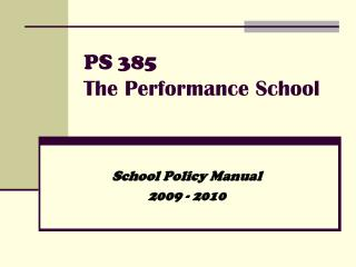 PS 385  The Performance School