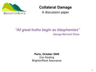 Paris, October 2009 Con Keating BrightonRock Assurance