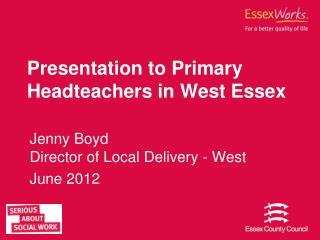 Presentation to Primary Headteachers in West Essex