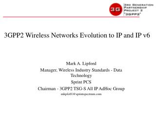 3GPP2 Wireless Networks Evolution to IP and IP v6