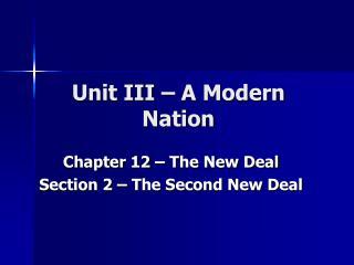 Unit III   A Modern Nation