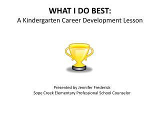 WHAT I DO BEST: A Kindergarten Career Development Lesson