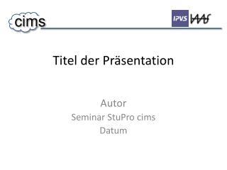 Titel der Präsentation