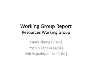 Working Group Report Resources  Working  Group