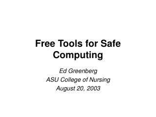 Free Tools for Safe Computing