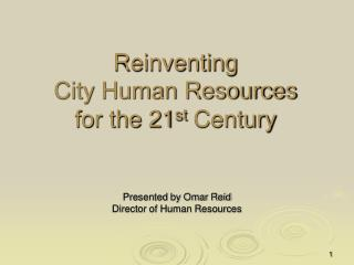 Reinventing  City Human Resources  for the 21 st  Century
