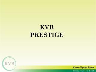 KVB PRESTIGE
